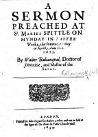 A Sermon preached at St  Maries Spittle on Munday in Easter Weeke     1623 PDF