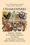 Chamanismo Americano  Un Acercamiento a Los Sistemas Medicos de Los Pueblos Originarios de Alta Cultura de Mexico y Peru PDF