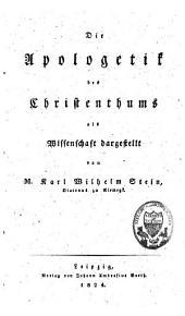 Die Apologetik des Christenthums als Wissenschaft