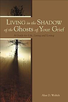 Living in the Shadow of the Ghosts of Your Grief PDF