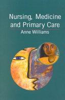 Nursing, Medicine and Primary Care