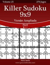 Killer Sudoku 9x9 Versão Ampliada - Fácil - Volume 25 - 270 Jogos