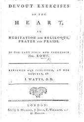 Devout exercises of the heart ... Reviewed and published ... by I. Watts: Part 4