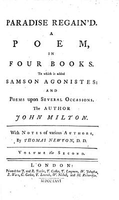 Paradise regain d     To which is added Samson Agonistes  and Poems upon several occasions     With notes of various authors  by Thomas Newton PDF