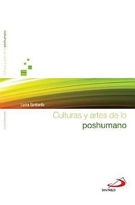 Culturas y artes de lo poshumano
