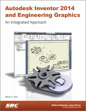 Autodesk Inventor 2014 and Engineering Graphics