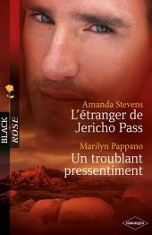 L'étranger de Jericho Pass - Un troublant pressentiment (Harlequin Black Rose)