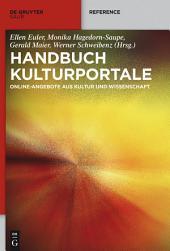 Handbuch Kulturportale: Online-Angebote aus Kultur und Wissenschaft