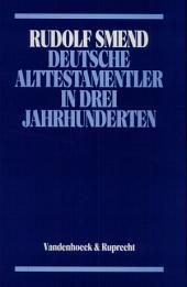 Deutsche Alttestamentler in drei Jahrhunderten