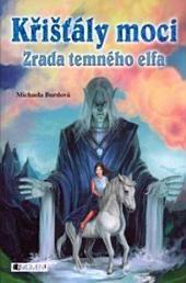 Křišťály moci – Zrada temného elfa