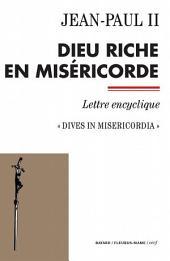 Dieu riche en miséricorde: Dives in misericordia - Lettre encyclique
