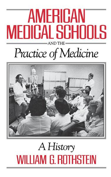 American Medical Schools And The Practice Of Medicine
