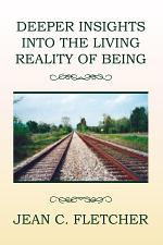 Deeper Insights Into the Living Reality of Being