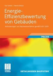 Energie-Effizienzbewertung von Gebäuden: Anforderungen und Nachweisverfahren gemäß EnEV 2009