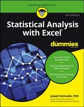 Statistical Analysis with Excel For Dummies: Edition 4