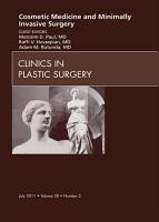 Cosmetic Medicine and Surgery  An Issue of Clinics in Plastic Surgery   E  Book PDF