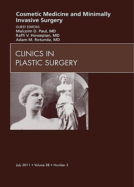 Cosmetic Medicine and Surgery, An Issue of Clinics in Plastic Surgery - E- Book