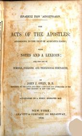 Praxeis ton apostolon: The Acts of the Apostles: according to the text of Augustus Hahn