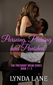 Pursuing, Pleasing and Punished: The Collection