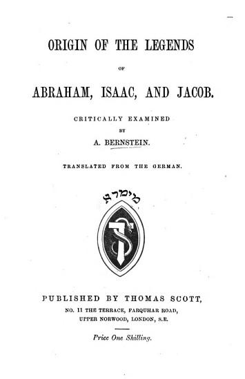 Origin of the Legends of Abraham  Isaac  and Jacob     Translated from the German PDF