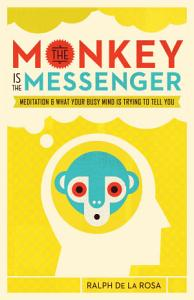 The Monkey Is the Messenger Book