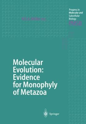 Molecular Evolution  Evidence for Monophyly of Metazoa
