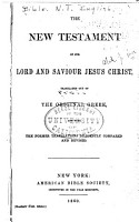 The New Testament of Our Lord and Saviour Jesus Christ  Translated Out of the Original Greek  and with the Former Translations Diligently Compared and Revised  by His Majesty s Special Command PDF