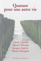 Quatuor pour une autre vie: Essai