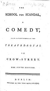 The School for Scandal, a Comedy ... The Fifth Edition. [By R. B. Sheridan.]