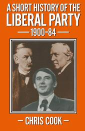 A Short History of the Liberal Party 1900–1984: Edition 2