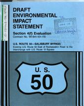 US-50 (Salisbury Bypass), Existing US-50 East of Rockawalkin Road to US-13 Bypass, Wicomico County: Environmental Impact Statement