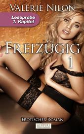 Freizügig - Erotischer Roman: 1. Kapitel - Leseprobe