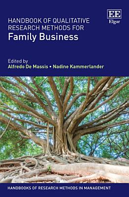 Handbook of Qualitative Research Methods for Family Business