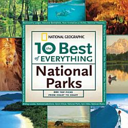 The 10 Best Of Everything National Parks Book PDF