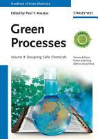 Handbook of Green Chemistry  Green Processes  Designing Safer Chemicals PDF