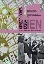 Sensorisches Labor Wien: urbane Haptik- und Geruchsforschung