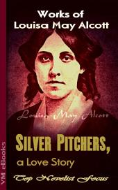 Silver Pitchers, a Love Story: Top Novelist Focus