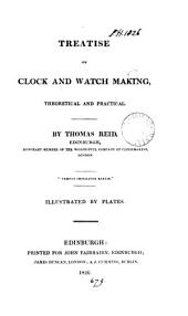 Treatise on clock and watch making, theoretical and practical