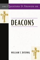 101 Questions and Answers on Deacons