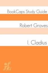I, Claudius (Study Guide): BookCaps Study Guide