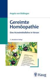 Gereimte Homöopathie: Eine Arzneimittellehre in Versen, Ausgabe 3