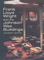 Frank Lloyd Wright and the Johnson Wax Buildings PDF