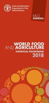 WORLD FOOD AND AGRICULTURE 2017 STATISTICAL POCKETBOOK 2018 PDF