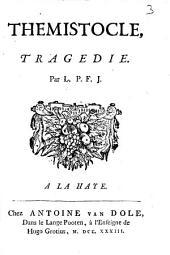 Thémistocle, tragédie par L. P. F. J. [Le P. Folard, jésuite. Avec une lettre de l'auteur à M. Du Lieu]