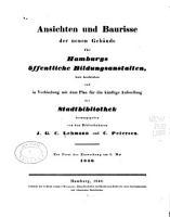 Ansichten und Baurisse der neuen Geb  ude f  r Hamburgs   ffentliche Bildungsanstalten PDF