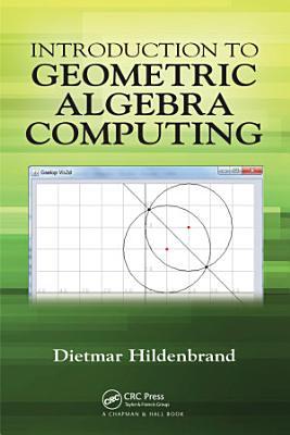 Introduction to Geometric Algebra Computing PDF