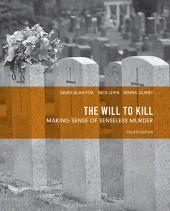 The Will to Kill: Making Sense of Senseless Murder, Edition 4