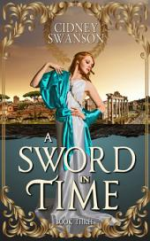 A Sword in Time: A Time Travel Novel