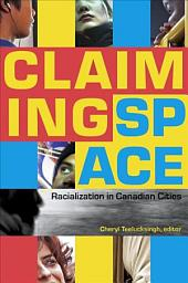Claiming Space: Racialization in Canadian Cities