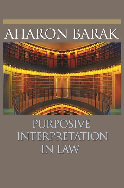 Download Purposive Interpretation in Law Book